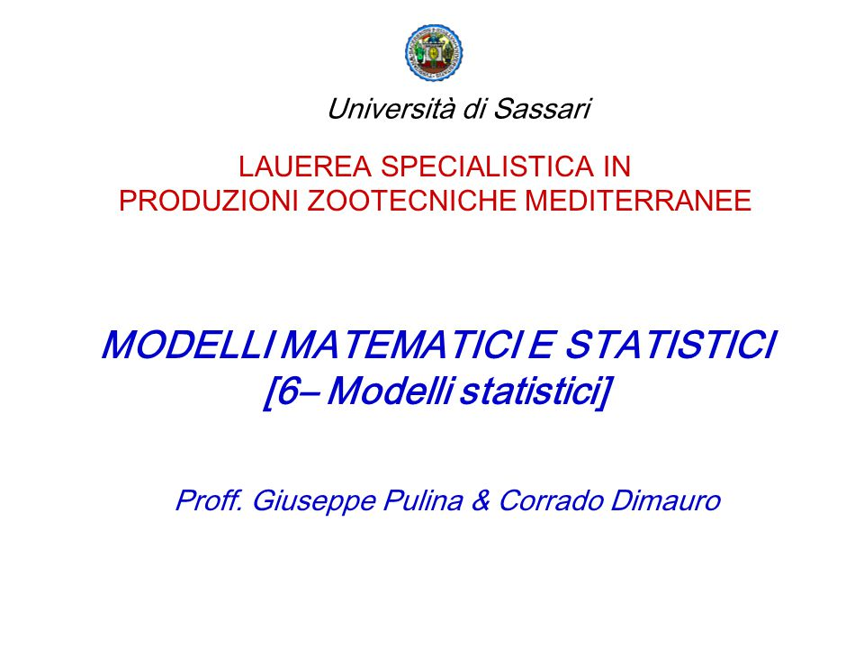MODELLI MATEMATICI E STATISTICI [6– Modelli statistici]